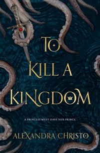 To Kill a Kingdom (Book Cover)